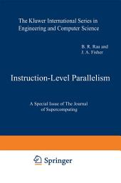 Instruction-Level Parallelism: A Special Issue of The Journal of Supercomputing