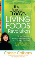 The Juice Lady s Living Foods Revolution PDF