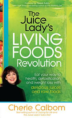 The Juice Lady s Living Foods Revolution