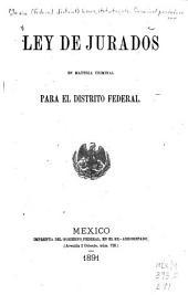Ley de jurados en material criminal para el Distrito Federal