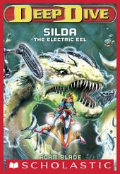 Deep Dive #2: Silda the Electric Eel