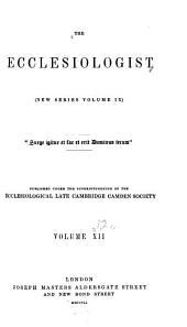The Ecclesiologist: Volume 9; Volume 12