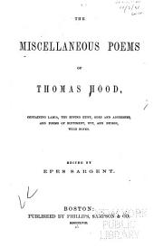 The Miscellaneous Poems of Thomas Hood: Containing Lamia, the Epping Hunt, Odes and Addresses, and Poems of Sentiment, Wit, and Humor, with Notes