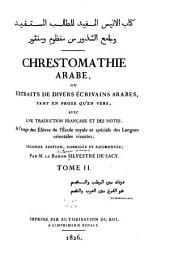 Chrestomathie arabe: ou, Extraits de divers écrivains arabes, tant en prose qu'en vers, avec une traduction française et des notes, à l'usage des élèves de l'École royale et spéciale des langues orientales vivantes, Volume2