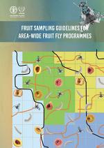 Fruit Sampling Guidelines for Area-Wide Fruit Fly Programmes