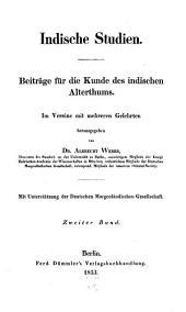 Indische Studien: Beiträge für d. Kunde d. indischen Altertums, Band 2