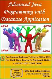 Java Programming with Database Applications: Volume I--Fundamentals (Advanced Java Experts Edition 2014)