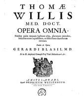 Opera omnia ... Studio & opera Gerardi Blasii, M.D. ...