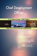 Chief Development Officer A Complete Guide   2020 Edition
