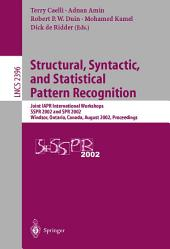 Structural, Syntactic, and Statistical Pattern Recognition: Joint IAPR International Workshops SSPR 2002 and SPR 2002, Windsor, Ontario, Canada, August 6-9, 2002. Proceedings