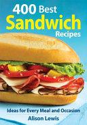 400 Best Sandwich Recipes Book