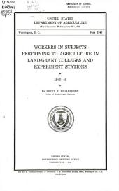 Workers in subjects pertaining to agriculture in land-grant colleges and experiment stations, 1945-46