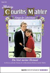 Hedwig Courths-Mahler - Folge 150: Du bist meine Heimat