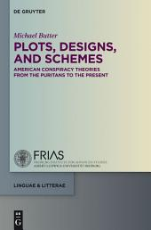 Plots, Designs, and Schemes: American Conspiracy Theories from the Puritans to the Present
