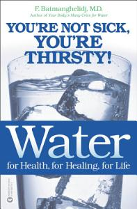 Water for Health  for Healing  for Life Book