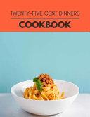 Twenty-five Cent Dinners Cookbook