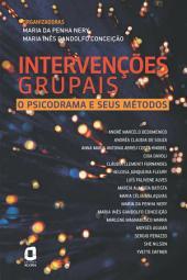 INTERVENÇÕES GRUPAIS: O psicodrama e seus métodos