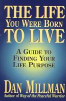 The Life You Were Born to Live PDF