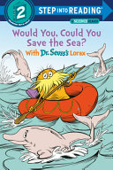 Would You Could You Save The Sea With Dr Seuss S Lorax Book PDF