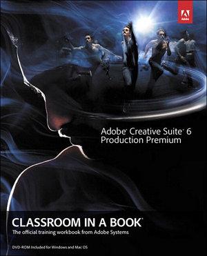 Adobe Creative Suite 6 Production Premium Classroom in a Book PDF