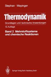 Thermodynamik. Grundlagen und technische Anwendungen: Band 2: Mehrstoffsysteme und chemische Reaktionen, Ausgabe 13
