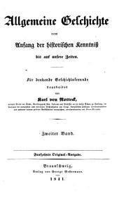 Allgemeine Geschichte vom Anfang der historischen Kenntniß bis auf unsere Zeiten: für denkende Geschichtsfreunde, Band 2