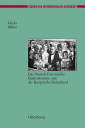 Europäische Gesellschaftsbeziehungen nach dem Ersten Weltkrieg: Das Deutsch-Französische Studienkomitee und der Europäische Kulturbund
