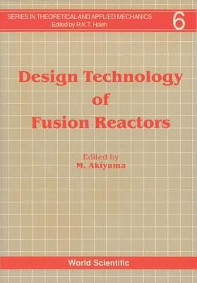 Design Technology of Fusion Reactors PDF