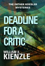 Deadline for a Critic: The Father Koesler Mysteries:, Book 9