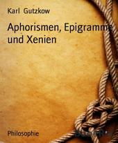 Aphorismen, Epigramme und Xenien: mit einem Anhang