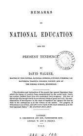 Remarks on national education and its present tendency