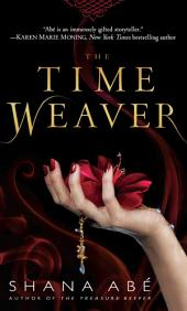 The Time Weaver: A Novel