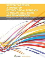 Better Together: A Joined-Up Psychological Approach to Health, Well-Being, and Rehabilitation