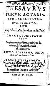 Thesaurus Precum Ac Variarum Exercitationum Spiritualium
