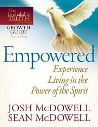 Empowered Experience Living In The Power Of The Spirit Book PDF