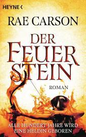 Der Feuerstein: Roman