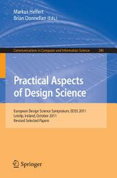 Practical Aspects of Design Science: European Design Science Symposium, EDSS 2011, Leixlip, Ireland, October 14, 2011, Revised Selected Papers