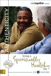 Authenticity: Living a Spiritually Healthy Life