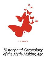 History and Chronology of the Myth-Making Age