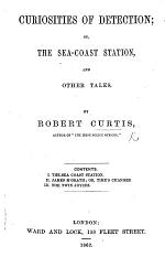 Curiosities of Detection; or, the Seacoast station, and other tales