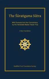 The Surangama Sutra: A New Translation with Excerpts from the Commentary by the Venerable Master Hsuan Hua