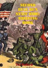 Second Bull Run Staff Ride: Briefing Book [Illustrated Edition]