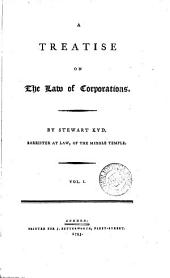 A Treatise on the Law of Corporations: Volume 1