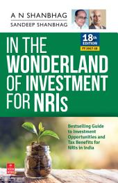 In the Wonderland of Investment for NRIs (FY 2017-18): 18th Edition