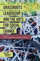 Grassroots Leadership and the Arts for Social Change PDF