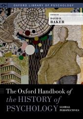 The Oxford Handbook of the History of Psychology: Global Perspectives