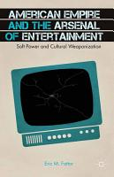 American Empire and the Arsenal of Entertainment PDF