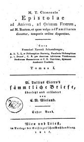 M. T. Ciceronis Epistolae ad Atticum, ad Quintum fratrem, ad M. Brutum, et quae vulgo ad Familiares dicuntur, temporis ordine dispositae: Band 1