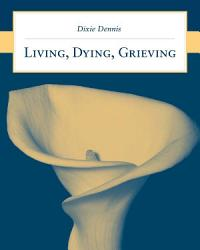 Living  Dying  Grieving PDF
