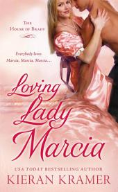 Loving Lady Marcia: The House of Brady